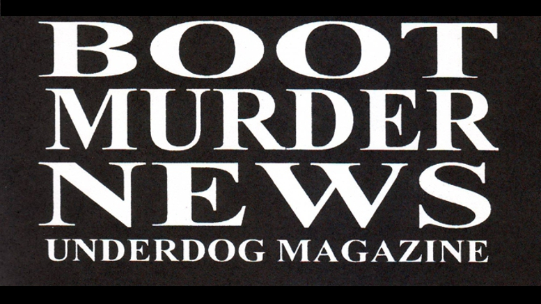 Boot Murder News - Underdog Magazine #5